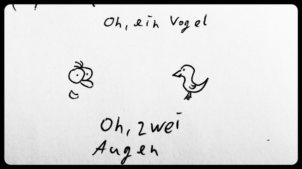 Oh ein Vogel